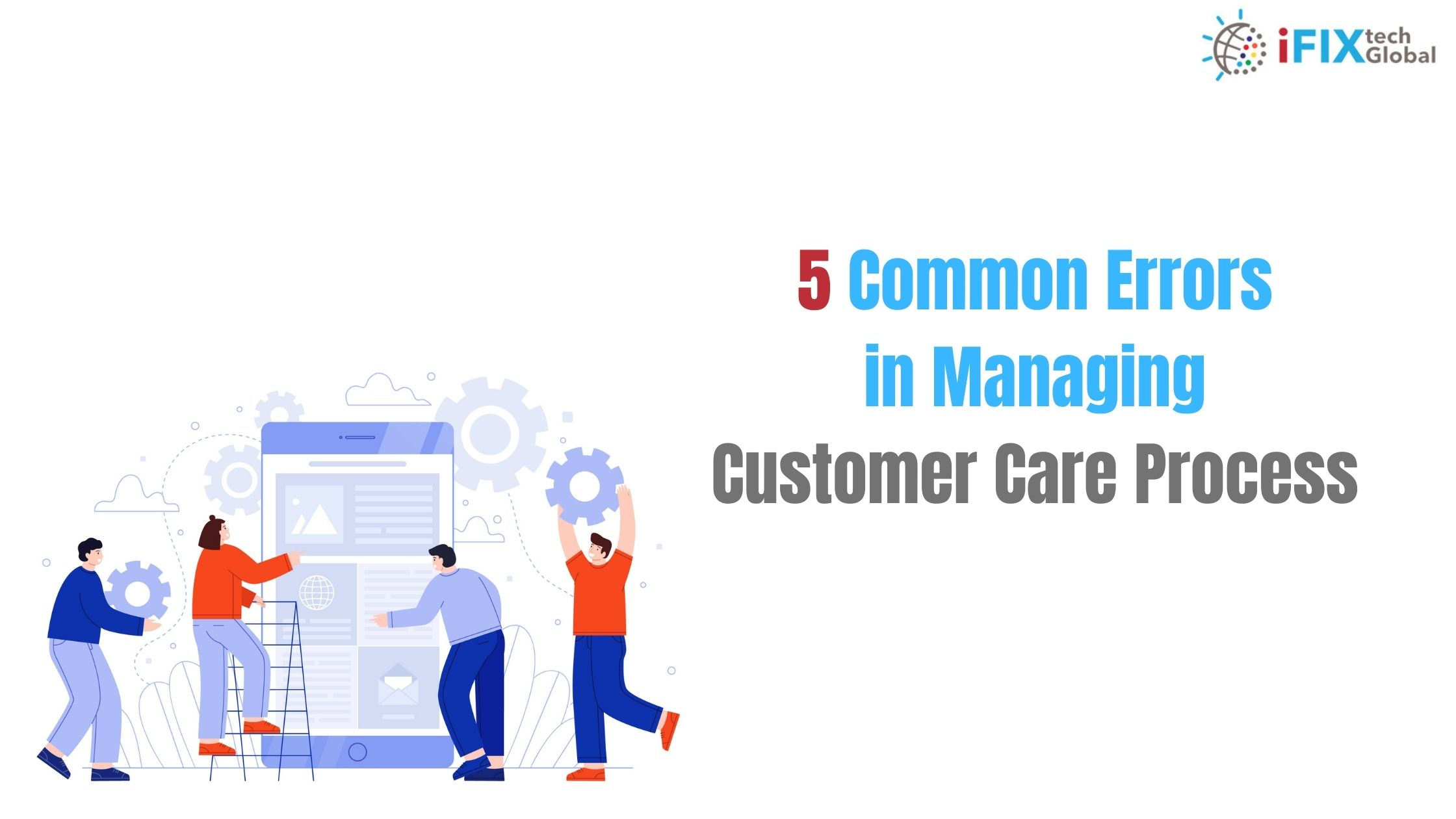 5 common errors in managing customer care process-ifixtech ACC